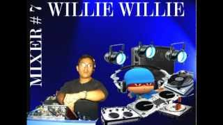 WILLIE WILLIE   MIXER #   7