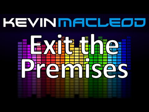 Kevin MacLeod: Exit The Premises