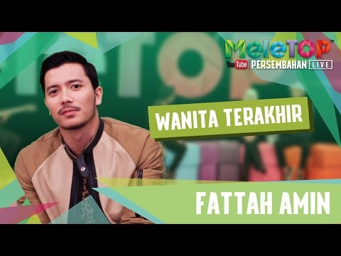 VIDEO FATTAH AMIN MENYANYIKAN LAGU WANITA TERAKHIR UNTUK NEELOFA DI MELETOP
