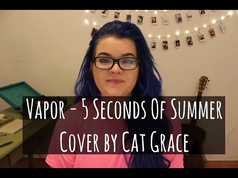 Vapor // 5 Seconds Of Summer (Cover)