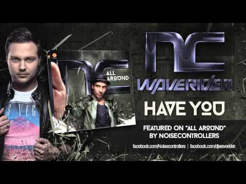 Noisecontrollers & Waverider - Have You (PREVIEW)