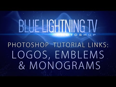 Logos, Emblems and Monograms:  Photoshop Tutorial Links from Blue Lightning TV