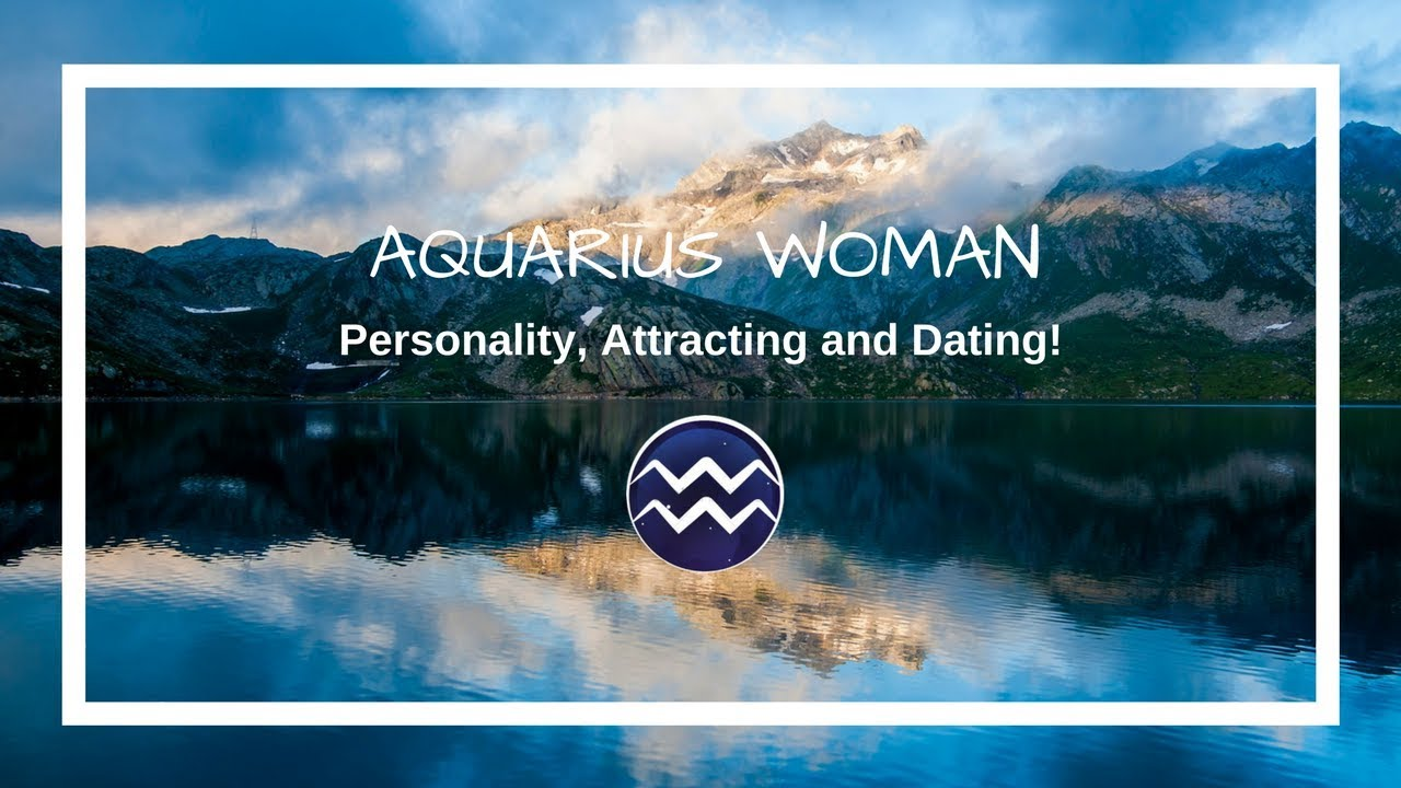 Aquarius Woman ~ Personality, Attracting and Dating!