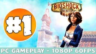 BioShock Infinite Gameplay Walkthrough Part 1 (PC ULTRA Settings) [1080p HD 60fps] - NO Commentary