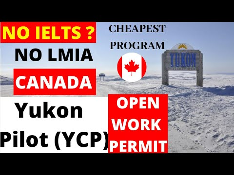 New Yukon Community Pilot (YCP)-Open Work Permits -Part-2 By Canadian Shaan