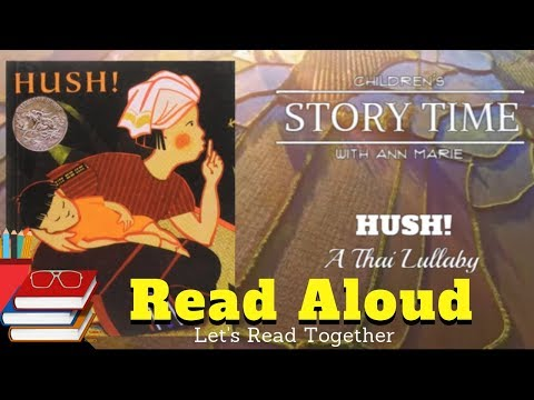 HUSH! A Thai Lullaby ~ READ ALOUD | Story Time With Ann Marie