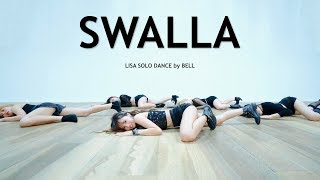 "LISA BLACKPINK SOLO DANCE - ""Swalla"" Dance Cover by BELL (Thailand)"