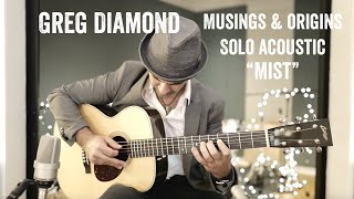 "Greg Diamond // Musings & Origins - Solo Acoustic ""Mist"""
