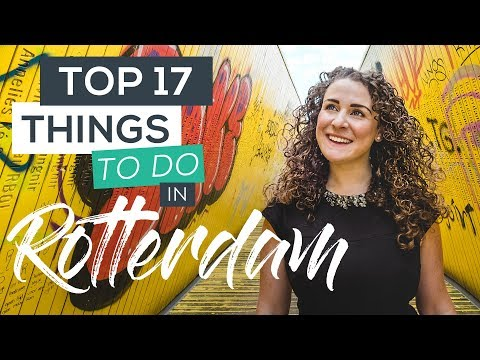 Top 17 Things to do in Rotterdam, Netherlands