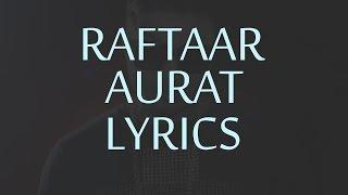 Raftaar AURAT Lyrics | Full Song | Powered By One Digital Entertainment