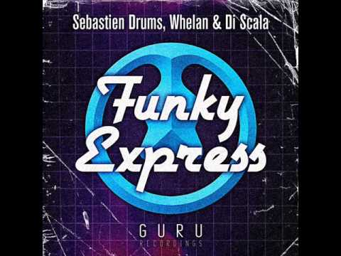 Sebastien Drums & Whelan & Di Scala vs Jesús Fdez - Funky Express (WillTama 'Martillo Pilón' Edit)