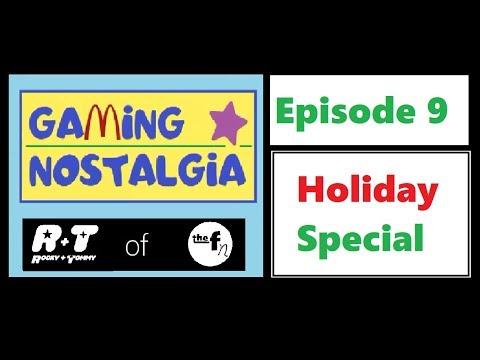 gaming-nostalgia-series:-e9:-holiday-special!!!!