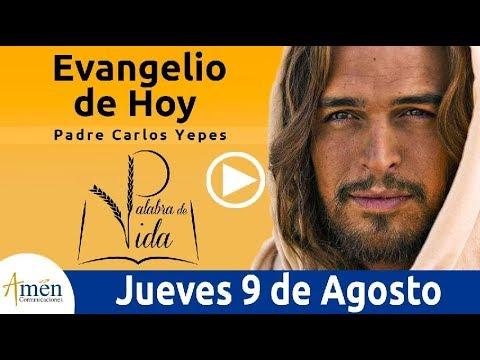 Evangelio de Hoy Jueves 9 de Agosto 2018 | Padre Carlos Yepes