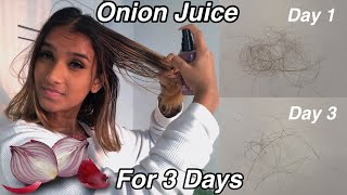 i applied ONION JUICE on my hair for 3 days!!    shocking results!!