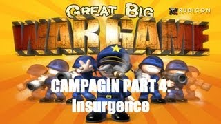 Great Big War Game Campaign - Mission 4 - Insurgence