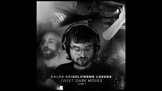 Ralph Heidel // Homo Ludens - Sweet Dark Moves (Live Session)