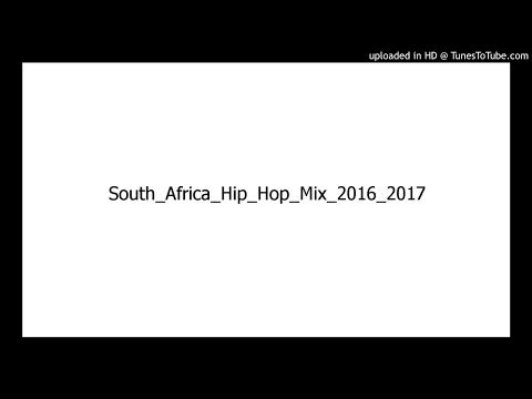 South Africa Hip Hop Mix 2016/2017