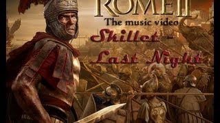 Rome II: Total War - Skillet Last Night
