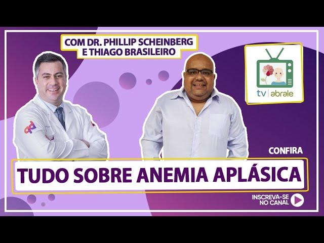 Tudo sobre Anemia Aplásica com Dr. Phillip Scheinberg