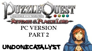 I HATE THESE KINDS OF QUESTS - Puzzle Quest: Revenge of the Plague Lord DLC (Part 2)