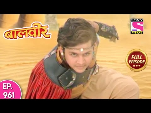 Baal Veer -  Full Episode  961 - 18th  May, 2018
