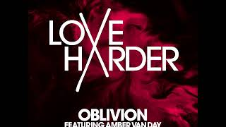 Download Love Harder feat  Amber Van Day - Oblivion (Denis First Remix) Mp3 and Videos