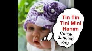 Tin Tin Tini Mini Hanım Çocuk Şarkısı - CocukSarkilari.Org