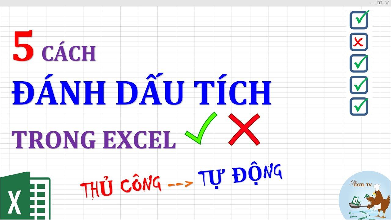 5 cách đánh dấu tích (tick) trong Excel từ thủ công đến tự động