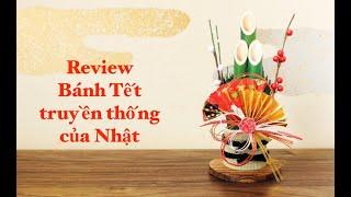 Review Bánh tết truyền thống của người Nhật (Nhật bản)