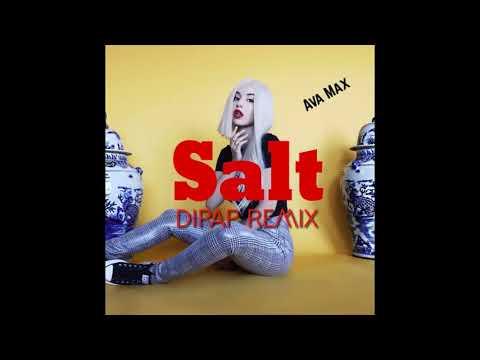 Ava Max - Salt (DiPap Remix Radio Edit)