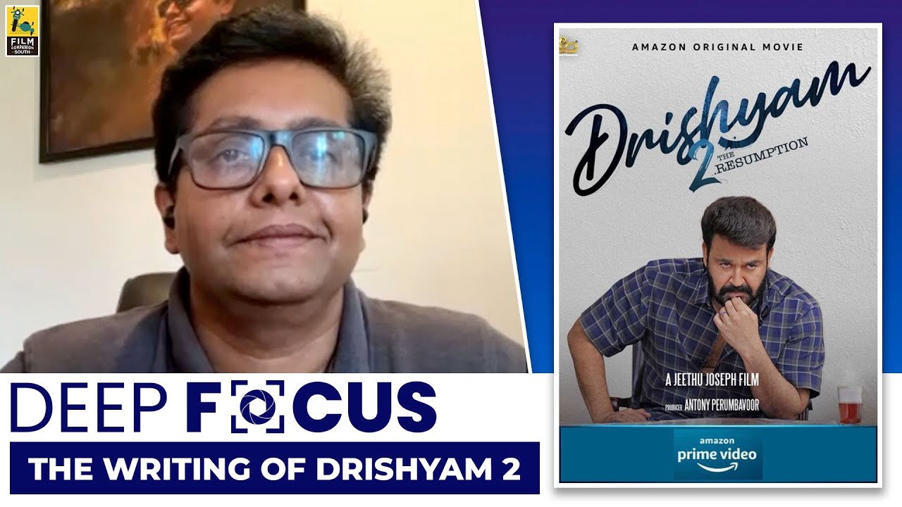 Jeethu Joseph Interview With Baradawaj Rangan | Deep Focus : The Writing Of Drishyam 2 | Mohanlal