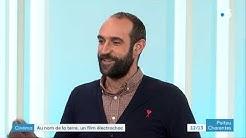 'Au nom de la terre' : Edouard Bergeon invité de France 3 Poitou-Charentes