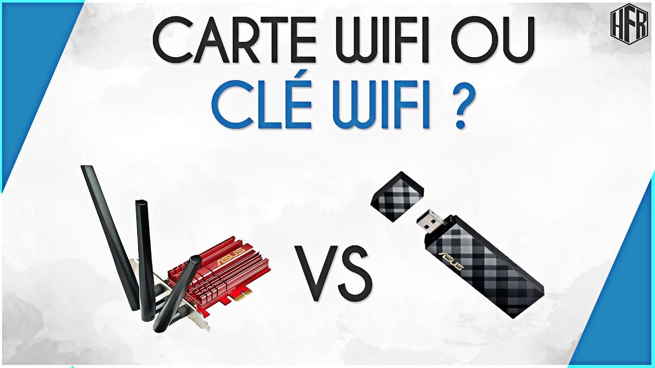 Carte Wifi Pc Gamer.Carte Wifi Vs Cle Wifi