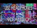 Clean Bandit - Out At Night (feat. KYLE & Big Boi) [9D AUDIO]