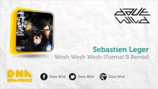 Sebastien Leger - Wesh Wesh Wesh (Format:B Remix)