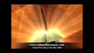 Video I Need Your Mercy- Contemporary Christian Worship Music download MP3, 3GP, MP4, WEBM, AVI, FLV September 2018