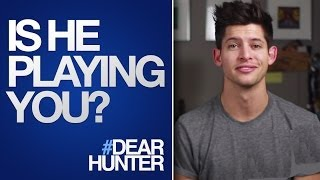 HOW TO KNOW if a GUY IS PLAYING YOU! | #DearHunter