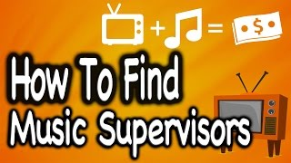 How To Find Music Supervisors