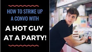 FLIRTING ADVICE: 3 Easy Ways To Talk To A Hot Guy At A Bar or Party! | Shallon Lester