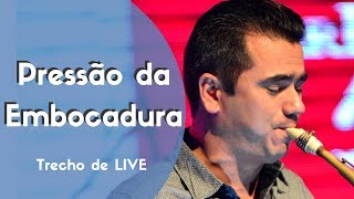 A Pressão na Embocadura | Trecho de LIVE | Elias Coutinho