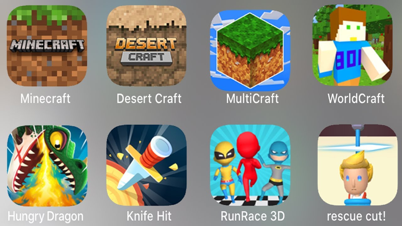 Minecraft,Desert Craft,MultiCraft,WorldCraft,Hungry Dragon,Knife Hit,RunRace 3D,rescue cut!