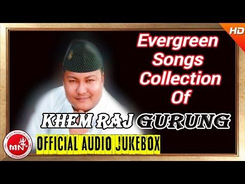 Khem Raj Gurung | Evergreen Songs Collection |...