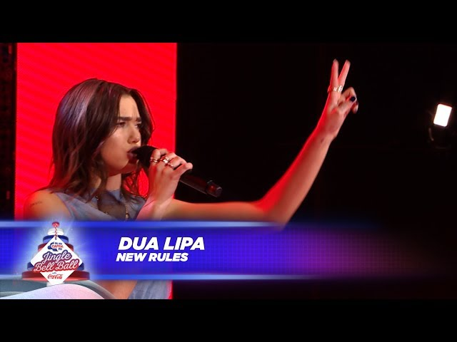 Dua Lipa - 'New Rules' - (Live At Capital's Jingle Bell Ball 2017)