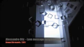 Alessandro Otiz - Love message (original mix)