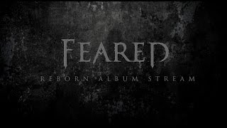 "FEARED ""Reborn"" - Full Album Stream"