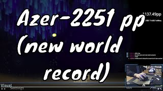 Azer gets 2251 pp (new world record)