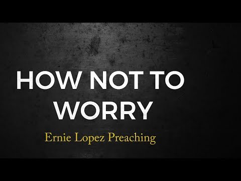 How not to Worry 09062017 El Paso Christian Church Live Stream