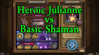 Hearthstone: Heroic Julianne with a Free to Play Shaman