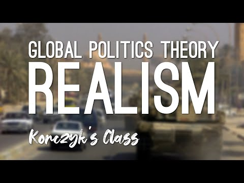 What is Realism in Global Politics?