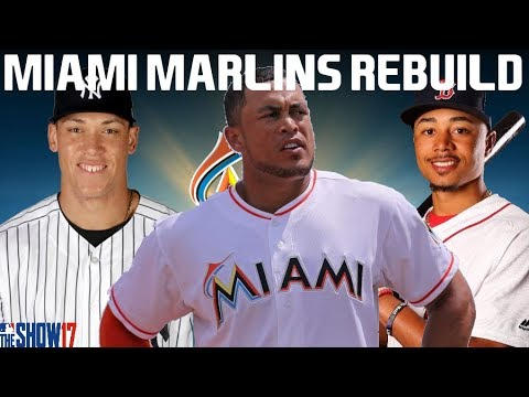 MLB 17 THE SHOW REBUILDING THE MIAMI MARLINS!! 30 TO 1 REBUI
